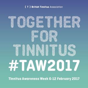 Tinnitus Awareness Week –  #TAW2017